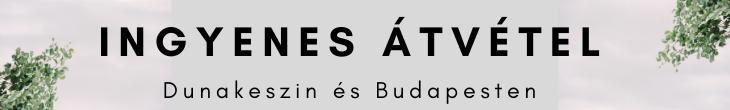 Ingyenes átvétel Dunakeszin és Budapesten